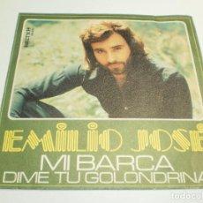 Discos de vinilo: SINGLE EMILIO JOSÉ. MI BARCA. DIME TÚ GOLONDRINA. BELTER 1975 SPAIN (PROBADO, BUEN ESTADO). Lote 289494288