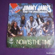 Discos de vinilo: JIMMY JAMES & THE VAGABONDS – NOW IS THE TIME - SG PYE 1976 - DISCO ELECTRONICA 70'S - POCO USO. Lote 289496568