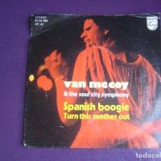 Discos de vinilo: VAN MCCOY & THE SOUL CITY SYMPHONY – SPANISH BOOGIE - SG PHILIPS 1976 - DISCO 70'S - LEVE USO. Lote 289498078
