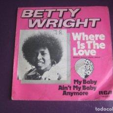 Discos de vinilo: BETTY WRIGHT – WHERE IS THE LOVE SG RCA 1975 - DISCO 70'S - CON USO, NADA GRAVE. Lote 289498533