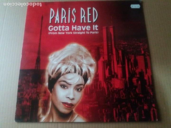 PARIS RED / GOTTA HAVE IT / MAXI-SINGLE 12 PULGADAS (Música - Discos de Vinilo - Maxi Singles - Techno, Trance y House)