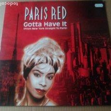Discos de vinilo: PARIS RED / GOTTA HAVE IT / MAXI-SINGLE 12 PULGADAS. Lote 289498993