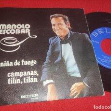 Discos de vinilo: MANOLO ESCOBAR LA NIÑA DE FUEGO/CAMPANAS TILIN TILAN 7'' SINGLE 1974 BELTER. Lote 289500188