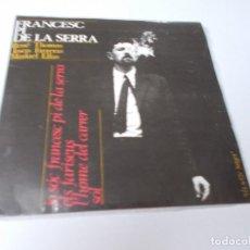 Discos de vinilo: FRANCESC PI DE LA SERRA JO SOC FRANCESC PI DE LA SERRA. Lote 289501113