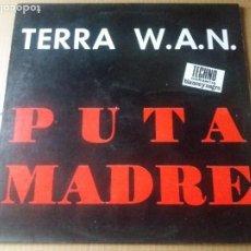 Discos de vinilo: TERRA W.A.N. / DE PUTA MADRE / MAXI-SINGLE 12 PULGADAS. Lote 289501678