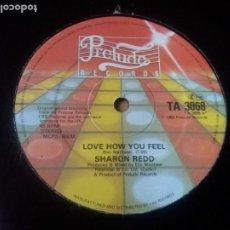 Discos de vinilo: SHARON REDD / LOVE HOW YOU FEEL / MAXI-SINGLE 12 PULGADAS. Lote 289503033