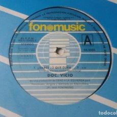 Discos de vinilo: DOC. VICIO / ¿SABES LO QUE DURA? / MAXI-SINGLE 12 PULGADAS. Lote 289507058