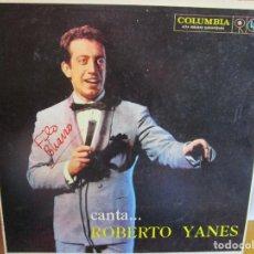 Discos de vinilo: LP HECHO EN VENEZUELA CANTA...ROBERTO YANES CANCION DE ORFEO , LUNA DE MIEL , LA MONTAÑA ,. Lote 289507868