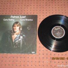 Discos de vinilo: PATRICK JUVET - GOT A FEELING / I LOVE AMERICA - SPAIN - BARCLAY - REF 0066.045 - L -. Lote 289535728