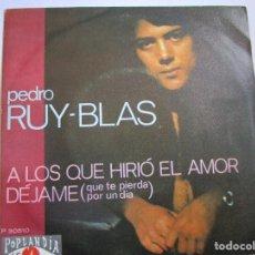 Discos de vinilo: PEDRO RUY -BLAS A LOS QUE HIRIÒ EL AMOR. Lote 289535778