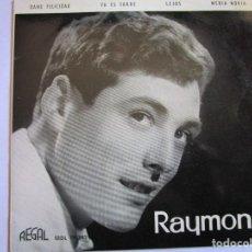 Discos de vinilo: RAYMOND DAME FELICIDAD , MEDIA NOVIA , YA ES TARDE , LEJOS. Lote 289535823