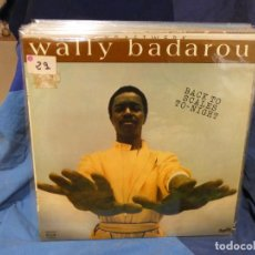 Disques de vinyle: CAJJ143 LP WALLY BADAROU BACK TO SCALES TONIGHT ESPAÑA 1981 BUEN ESTADO VINILO. Lote 289538733