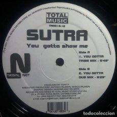 Discos de vinilo: SUTRA / YOU GOTTA SHOW ME / MAXI-SINGLE 12 PULGADAS. Lote 289539708