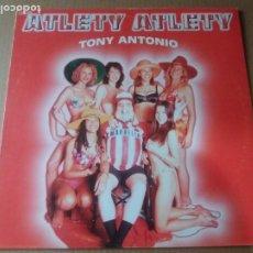 Discos de vinilo: TONY ANTONIO / ATLETY, ATLETY / MAXI-SINGLE 12 PULGADAS. Lote 289540618
