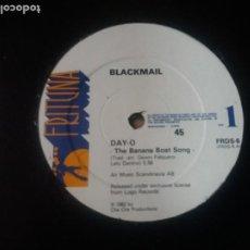 Discos de vinilo: BLACKMAIL / DAY-O (THE BANANA BOAT SONG) / MAXI-SINGLE 12 PULGADAS. Lote 289542203