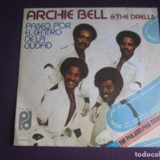Discos de vinilo: ARCHIE BELL & THE DRELLS – THE SOUL CITY WALK - PASEO POR EL CENTRO DE LA CIUDAD - SG WARNER 1976 -. Lote 289542633
