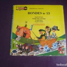 Discos de vinilo: CUENTOS Y CANCIONES INFANTILES EN FRANCES - RONDES Nº 13 - POCO USO - LA MAÎTRISE DE LA R.T.F.. Lote 289546143