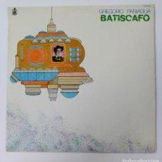 Discos de vinilo: GREGORIO PANIAGUA. BATISCAFO. LP. TDKDA70. Lote 289548273