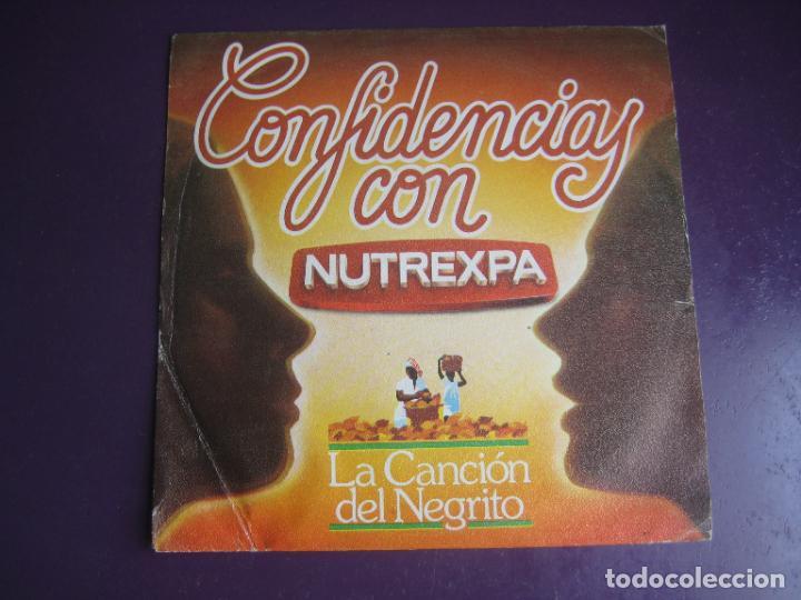 CONFIDENCIAS CON NUTREXPA - LA CANCIÓN DEL NEGRITO - SG IBEROFON 1982 - POCO USO - PUBLICIDAD TVE (Música - Discos - Singles Vinilo - Bandas Sonoras y Actores)