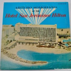 Discos de vinilo: ARTURO SOMOHANO AT THE HOTEL SAN JERÓNIMO HILTON. ORQUESTA FILARMÓNICA DE PUERTO RICO. SELLO ALCAZAR. Lote 289562823