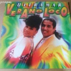 Discos de vinilo: ULTRAMAR / VERANO LOCO / MAXI-SINGLE 12 PULGADAS. Lote 289573458