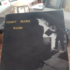 Discos de vinilo: TONKY BLUES BAND. Lote 289583808