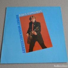 Discos de vinilo: DAVE EDMUNDS - REPEAT WHEN NECESSARY. Lote 289588833