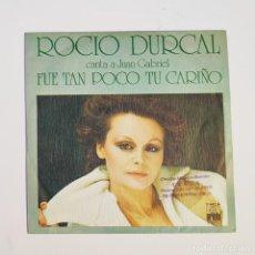 Discos de vinilo: SINGLE ROCIO DURCAL – CANTA A JUAN GABRIEL - FUE TAN POCO TU CARIÑO - ARIOLA 1978. Lote 289598408