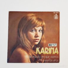 Discos de vinilo: SINGLE KARINA – ESTE MUNDO EN QUE VIVIMOS / AL PASAR LOS AÑOS - HISPAVOX 1973. Lote 289604178