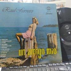 Discos de vinilo: RAÚL FERRERO LP UN AMIGO MÍO. Lote 289621968