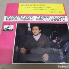 Discos de vinilo: RICHARD ANTHONY (EP) J'ENTENDS SIFFLER LE TRAIN AÑO – 1963. Lote 289647418