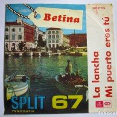 Discos de vinilo: BETINA FESTIVAL DE SPLT YUGOSLAVIA LA LANCHA , MI PUERTO ERES TU. Lote 289662803