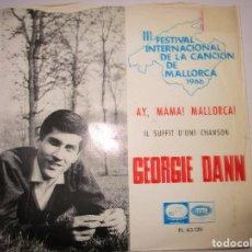 Discos de vinilo: GEORGIE DANN III FESTIVAL INTERNACIONAL DE LA CANCION DE MALLORCA AY, MAMA ! MALLORCA !. Lote 289662938