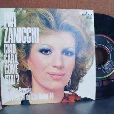 Discos de vinilo: IVA ZANICCHI-SINGLE CIAO CARA COME STAI-SAN REMO 74-NUEVO. Lote 289676278