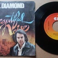 Discos de vinilo: NEIL DIAMOND / BEAUTIFUL NOISE / SINGLE 7 PULGADAS. Lote 289677138