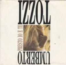 Discos de vinilo: 45 GIRI TOZZI & RAF PRESTO IO E TE GENTE DI MARE 1987 EUROFESTIVAL CGD MADE IN GERMANY. Lote 289697028