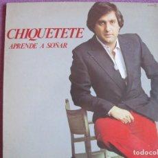 Discos de vinilo: LP - CHIQUETETE - APRENDE A SOÑAR (SPAIN, ZAFIRO 1982). Lote 289716543