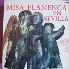 Discos de vinilo: LP - MISA FLAMENCA EN SEVILLA - ANTONIO MAIRENA, NARANJITO DE TRIANA, LUIS CABALLERO, JOSE CALA. Lote 289717453