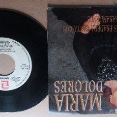 Discos de vinilo: MARIA DOLORES PRADERA / MARIA DOLORES / SINGLE 7 PULGADAS. Lote 289721568