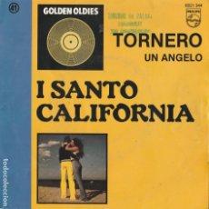 Discos de vinilo: 45 GIRI I SANTO CALIFORNIA GOLDEN OLDIES TORNERO' /UN ANGELO LABEL PHILIPS BELGIUM SABAM. Lote 289725253