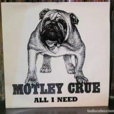 Discos de vinilo: MOTLEY CRUE - ALL I NEED (PROMOCIONAL) EXCELENTE ESTADO VER FOTOS. Lote 289730263