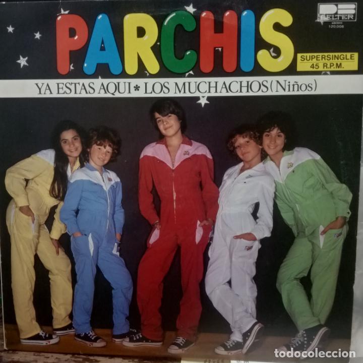 PARCHIS-YA ESTAS AQUI -LOS MUCHACHOS -45 RPM -BELTER -RARISIMA Y DIFICIL (Música - Discos de Vinilo - Maxi Singles - Música Infantil)