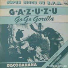 Discos de vinilo: GAZUZU - GO GO GORILLA - MAXI-SINGLE CFE SPAIN 1983. Lote 289759323