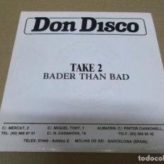 Discos de vinilo: TAKE 2 (SINGLE) BADER THAN BAD AÑO – 1988 – PROMOCIONAL. Lote 289762623