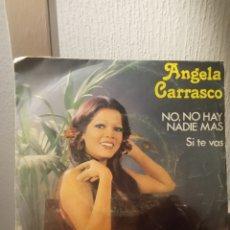 """Discos de vinilo: VINILO SINGLE ANGELA CARRASCO """"NO,NO HAY NADIE MAS-SI TE VAS"""". Lote 289768278"""