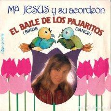 Discos de vinilo: Mª JESUS Y SU ACORDEÓN – EL BAILE DE LOS PAJARITOS (BIRDS DANCE) - SINGLE SPAIN 1981. Lote 289789473