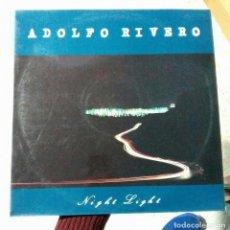 Discos de vinilo: ADOLFO RIVERO NIGHT LIGHT. Lote 289808203