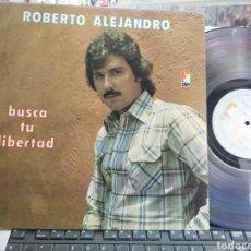 Discos de vinilo: ROBERTO ALEJANDRO LP BUSCA TU LIBERTAD U.S.A. 1979. Lote 289815198