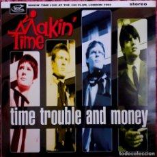 Discos de vinilo: MAKIN' TIME TIME TROUBLE AND MONEY LP MOD. Lote 289830038