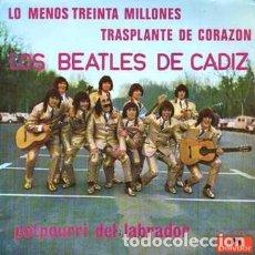 Discos de vinilo: EPS, LOS BEATLES DE CADIZ. TRASPLANTE DE CORAZON, POTPOURRI DEL LABRADO....... SINGLE-8946. Lote 289878033